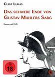 Das schwere Ende von Gustav Mahlers Sarg