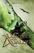 Die Wächter von Avalon - Die Prophezeiung