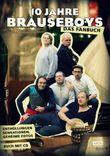 10 Jahre Brauseboys Jubiläums - Das Fanbuch, m. Audio-CD
