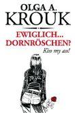 Ewiglich... Dornröschen? Kiss my ass!