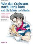 Wie das Croissant nach Paris kam und die Bulette nach Berlin
