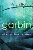 Garbin: Wind der blauen Schatten