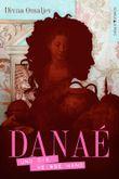 Danaé und die Weiße Hand: Historischer Abenteuerroman