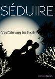 Séduire: Verführung im Park