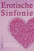 Erotische Sinfonie: Kurzgeschichten