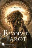 Revolver Tarot (Steampunk-Horror): Mystery-Thriller (Golgotha 1)