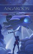 ASGAROON - Unter Piraten: future fantasy, Science Fiction, Sci-Fi