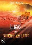 Lukas und der Notruf vom Jupiter