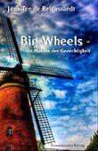 Big Wheels: Die Mühlen der Gerechtigkeit