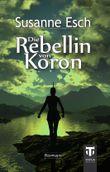Die Rebellin von Koron