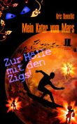Mein Kater vom Mars - Zur Hölle mit den Zigs!