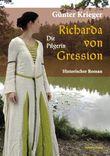 Richarda von Gression - Die Pilgerin