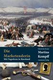 Die Marketenderin: Mit Napoleon in Russland