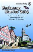 Backnang Stories 2014: Die 20 besten Geschichten des Wettbewerbes