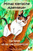 Minas tierische Abenteuer - Das Rätsel um das rote Eichhörnchen