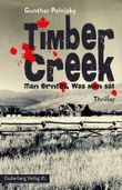 Timber Creek. Man erntet, was man sät