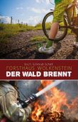 Forsthaus Wolkenstein – Der Wald brennt