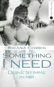 Something I need - Deine Stimme in mir