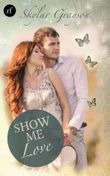 Show me love (Lovesong-Story 3)