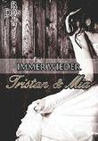 Immer wieder Tristan und Mia