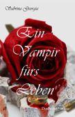 Ein Vampir fürs Leben (Manchmal muss es eben Blut sein. 1) (German Edition)