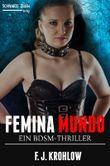 Femina Mundo: Ein BDSM-Thriller (Fetisch / Femdom / Domina)
