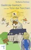 Gerlinde Gerlach und der Tanz der Tierchen