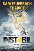 Instabil - Die Gegenwart ist nur ein Kartenhaus