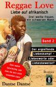 Reggae Love – Liebe auf afrikanisch: Drei weiße Frauen, ein schwarzer Mann