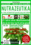 NUTRAZEUTIKA - Iss, trink und denk dich gesund, jung und schlank!