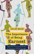 The Importance of Being Earnest: Fremdsprachentext Englisch mit deutschen Worterklärungen