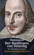 Der Kaufmann von Venedig. Shakespeare. Zweisprachig: Englisch-Deutsch / The Merchant of Venice