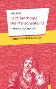 Le Misanthrope / Der Menschenfeind: Molière. Französisch-Deutsch
