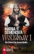 Wolkodav I - Das Schwert des Grauen Hundes (Slawische Fantasy)