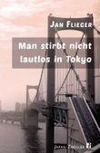 Man stirbt nicht lautlos in Tokyo