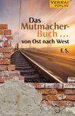 Das Mutmacherbuch ... - von Ost nach West