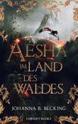 Aésha - Im Land des Waldes