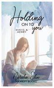 Holding on to You - Mavis & Henry