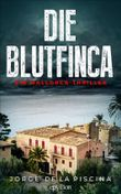 Die Blutfinca: Ein Mallorca-Thriller - (Marc-Renner-Thriller 1)