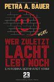 Wer zuletzt lacht, lebt noch: Ein Robina Bernhardt Krimi (Crime and the City, Band 1)