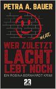 Wer zuletzt lacht, lebt noch: Ein Robina Bernhardt Krimi (Crime and the City 1)