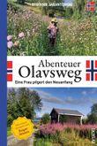 Abenteuer Olavsweg - Eine Frau pilgert den Neuanfang
