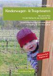 Kinderwagen - & Tragetouren um und in Wien von der Wachau bis zum Neusiedler See, Sonderteil Waldviertel