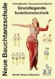Orientalischer Tanzunterricht Band 2: Grundlegende Isolationstechnik