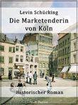 Die Marketenderin von Köln: Historischer Roman (Klassiker bei Null Papier)