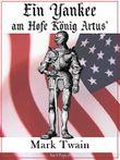 Ein Yankee am Hofe König Artus': Illustrierte Fassung (Klassiker bei Null Papier)
