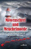 Möwenschrei und Meuchelmorde - Wangerooge, Spiekeroog, Langeoog, Baltrum, Norderney, Juist, Borkum, Helgoland