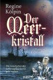 Der Meerkristall: Historischer Kriminalroman