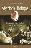 Sherlock Holmes, Sisi und das Erbe des Karl Marx