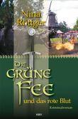 Die grüne Fee und das rote Blut: Kriminalroman (Die grüne Fee von Absinth 2)